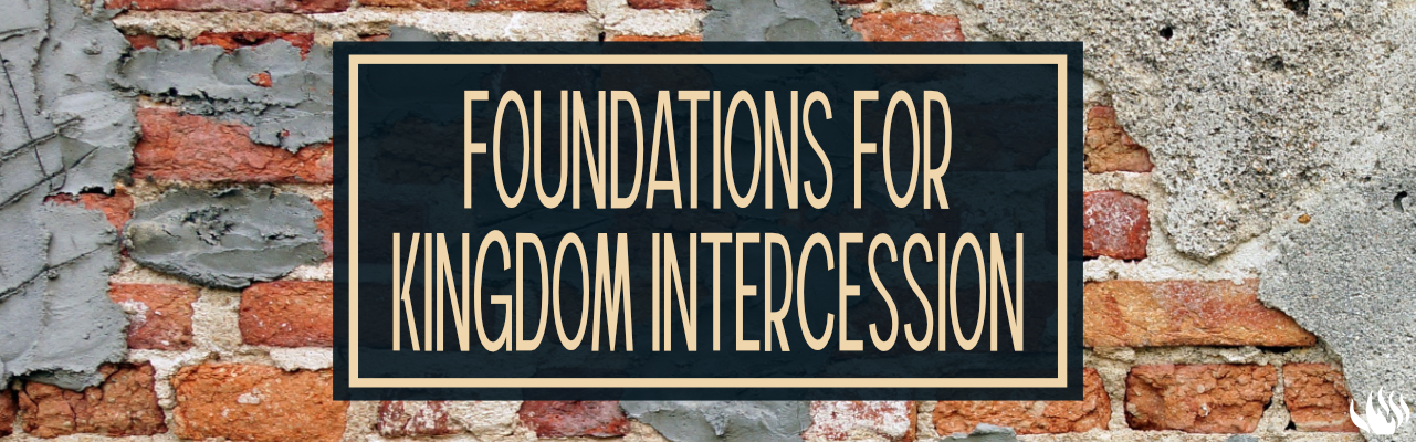 Foundations for Kingdom Intercession. Title with brick wall behind.